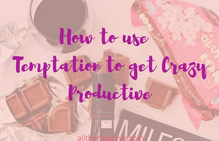 How To Use Temptation To Get Crazy Productive