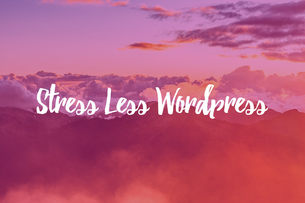 Stress Less WordPress