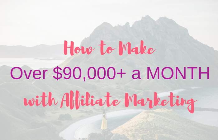How to Make Over $90,000+ a MONTH with Affiliate Marketing!