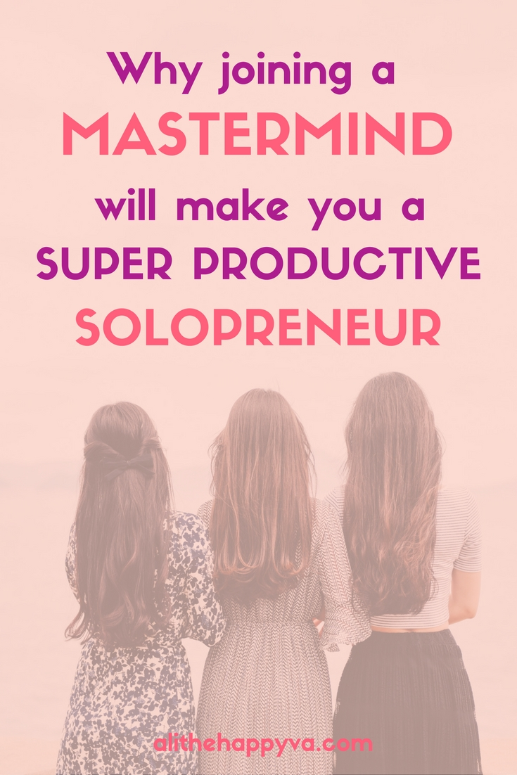 OMG - YES: Struggling to be productive? If you're a solopreneur, freelancer, or otherwise self-employed, joining a mastermind can be revolutionary for your business. via @alithehappyva