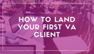 How to Land Your First VA Client