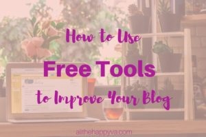 how to use free tools to improve your blog