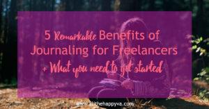 5 Remarkable Benefits of Journaling for Freelancers