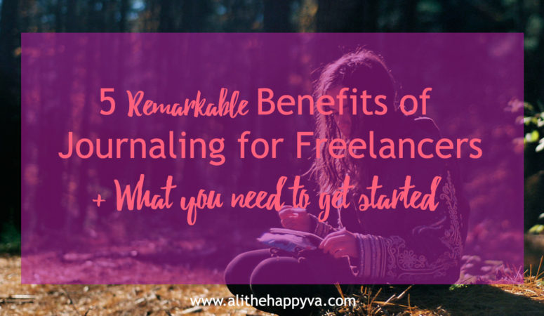 5 Remarkable Benefits of Journaling for Freelancers