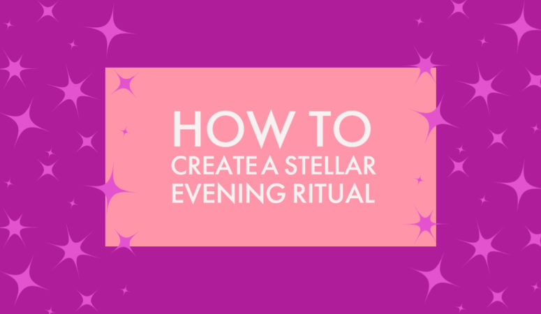 How to Create a Stellar Evening Ritual