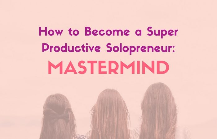How to Become a Super Productive Solopreneur