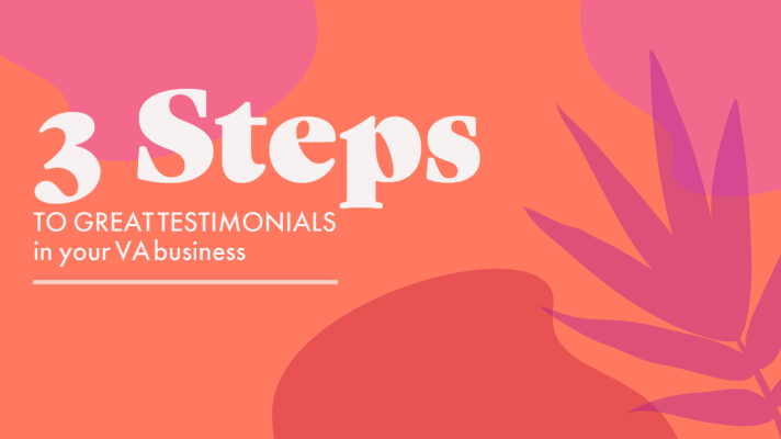 How to Get Great Testimonials in Your VA Business