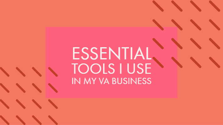 Essential Tools I Use in My VA Business