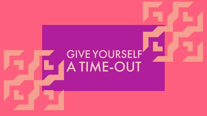 How to Give Yourself a Time-Out