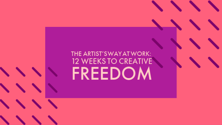The Artist's Way at Work: 12 Weeks to Creative Freedom