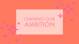 Owning Our Ambition